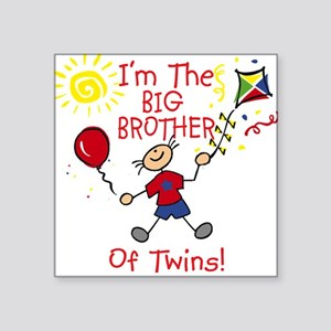 I'm The Big Brother of Twins Square Sticker