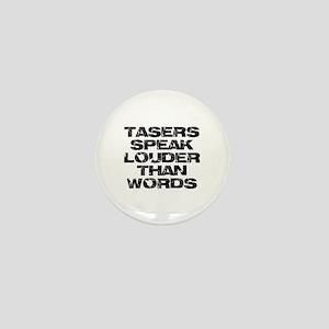 Tasers Speak Louder Than Words Mini Button