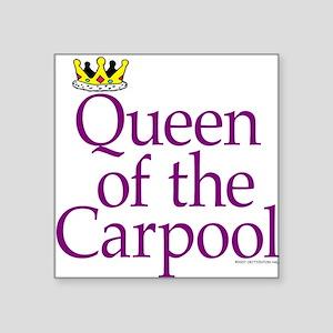 QUEEN OF THE CARPOOL Square Sticker