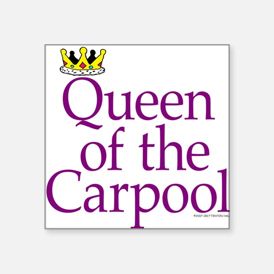 QUEEN OF THE CARPOOL Square Sticker