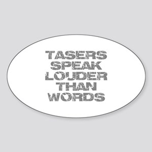 Tasers Speak Louder Than Words Sticker (Oval)