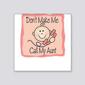 Don't Make Me Call My Aunt Girl Cute Baby Square S