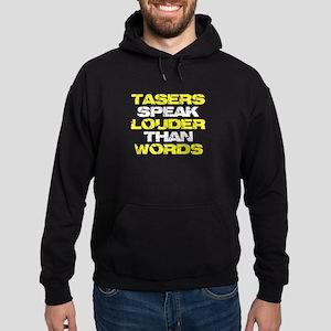 Tasers Speak Louder Than Words Hoodie (dark)
