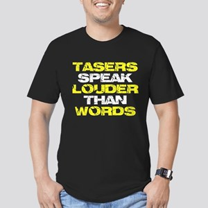 Tasers Speak Louder Than Words Men's Fitted T-Shir
