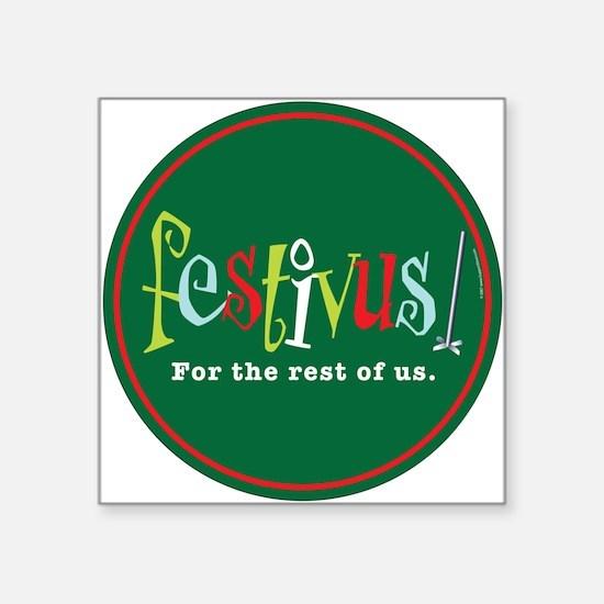 FESTIVUS™ Square Sticker