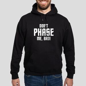 Don't Phase Me Bro Hoodie (dark)