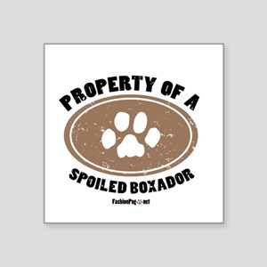 Property of A Boxador Square Sticker