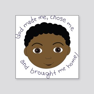 God Brought Me Home African B Square Sticker