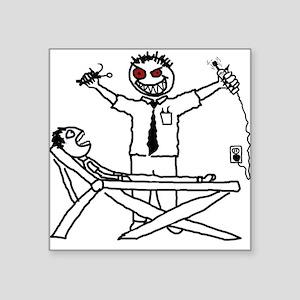 Evil Dentist (with patient) Square Sticker