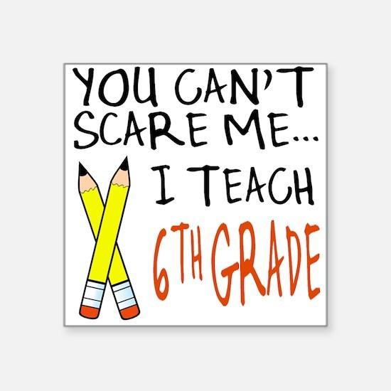 6th Grade Teacher Square Sticker