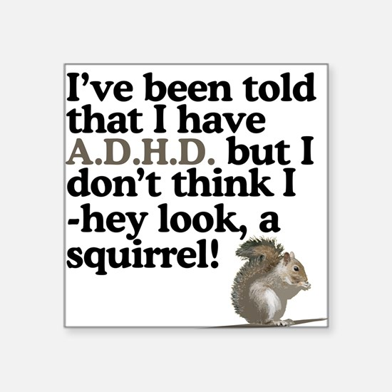 hey look, a squirrel! Square Sticker