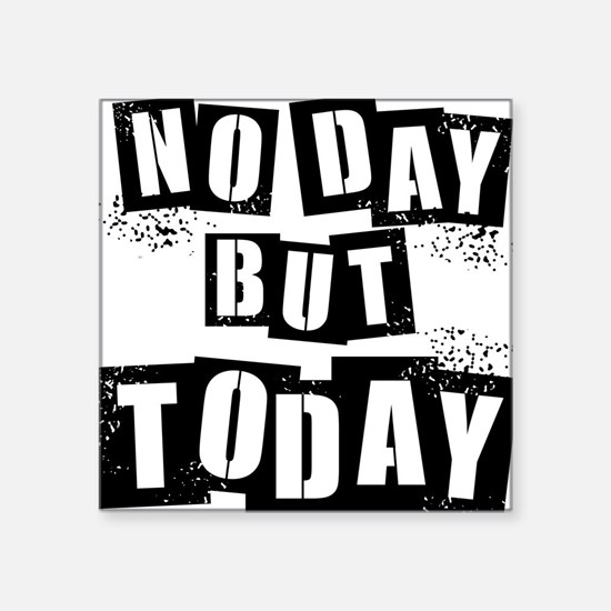 No Day Square Sticker