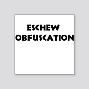 Eschew Obfuscation Square Sticker