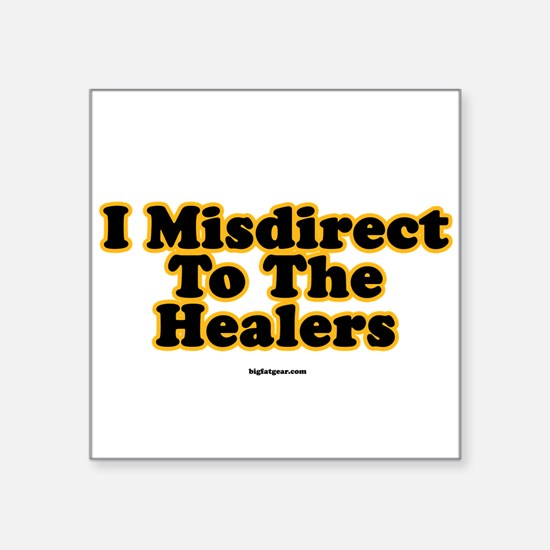 I Misdirect To The Healers Square Sticker