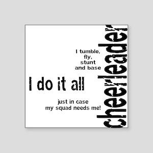 """Cheerleader """"I Do It All"""" Square Sticker"""