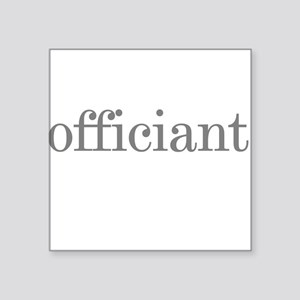 Gray Text Officiant Square Sticker
