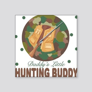 Daddy's Little Hunting Buddy Baby Square Sticker