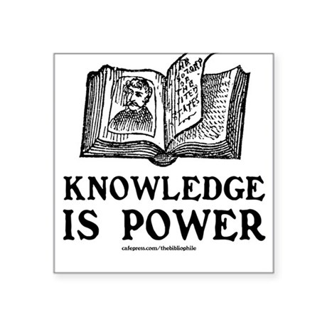 Knowledge Is Power Square Sticker