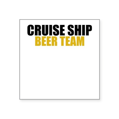 Cruise Ship Beer Team Square Sticker