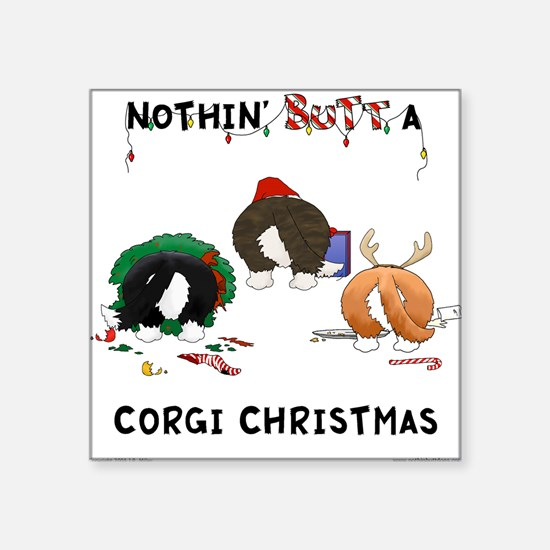 Nothin' Butt A Corgi Xmas Square Sticker