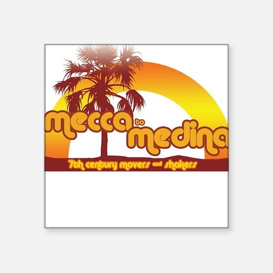 MECCA TO MEDINA Square Sticker