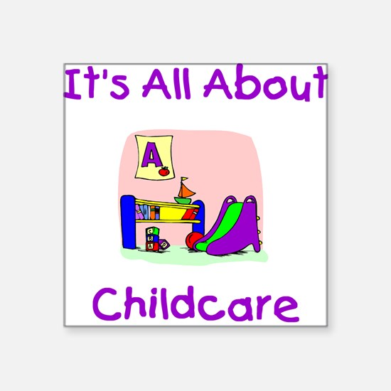 It's All About Childcare Square Sticker