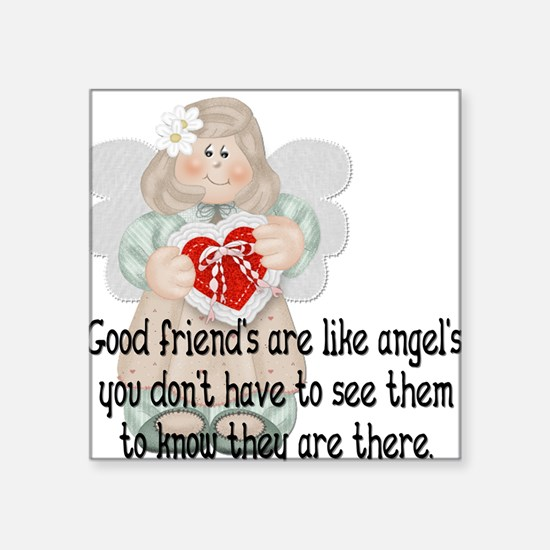 Good Friend's are like Angel' Square Sticker