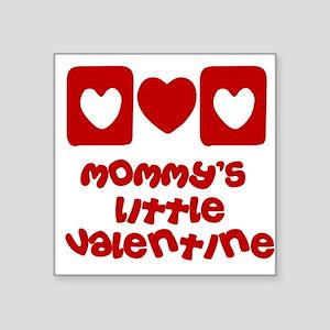 Mommy's little Valentine Square Sticker