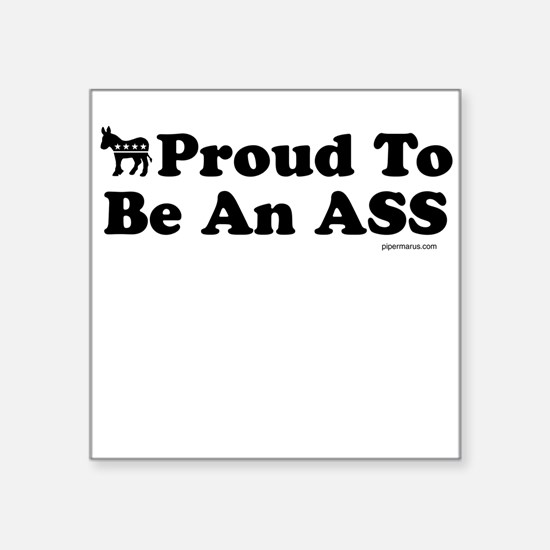 Proud to Be An Democrat Square Sticker