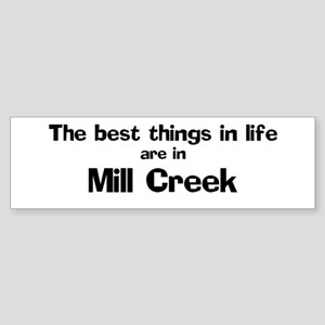 Mill Creek: Best Things Bumper Sticker