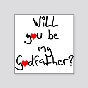 Be my Godfather? Square Sticker