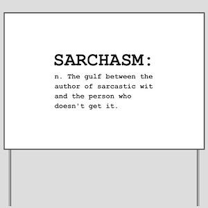 Sarchasm Definition Black Yard Sign