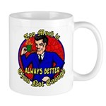 Too Much is Always Better Dobbs-Mug Mug