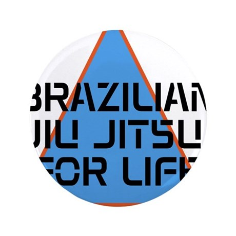"""BJJ FOR LIFE 3.5"""" Button"""