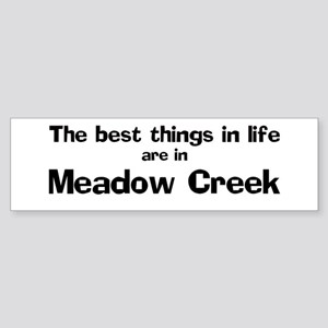 Meadow Creek: Best Things Bumper Sticker