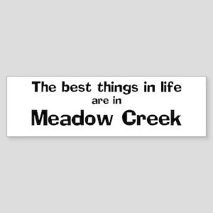 Meadow Creek: Best Things Bumper Sticker