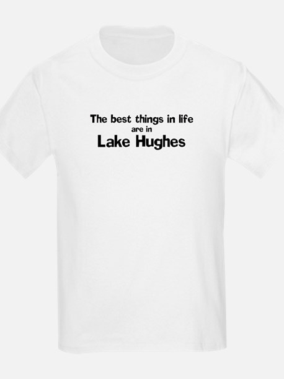Lake Hughes: Best Things Kids T-Shirt
