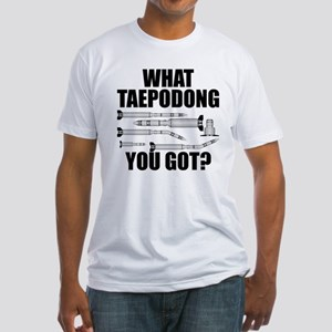 What Taepodong You Got? Fitted T-Shirt