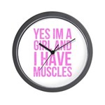 Yes im a girl with muscles Wall Clock