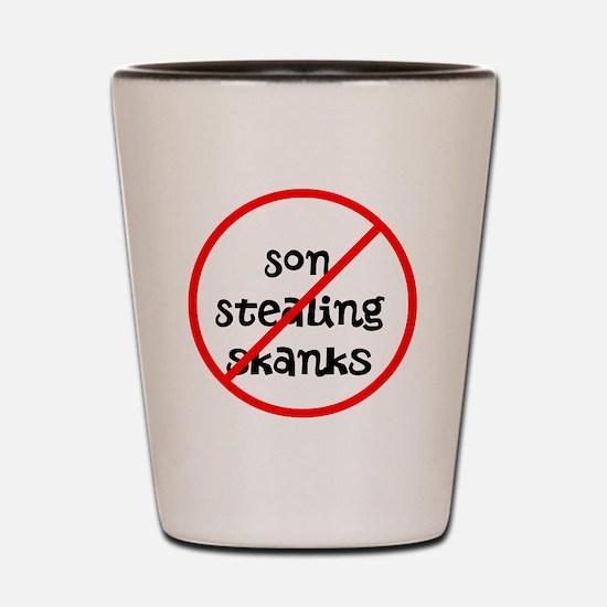 No Son-Stealing Skanks Shot Glass