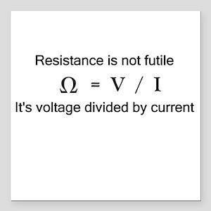 Resistance is NOT futile Square Car Magnet