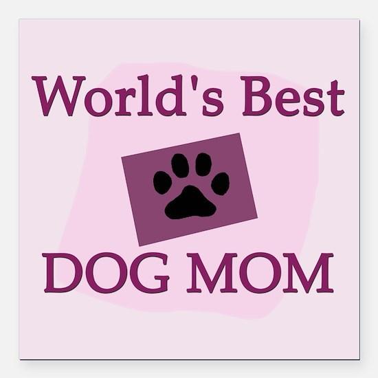 World's Best Dog Mom Square Car Magnet