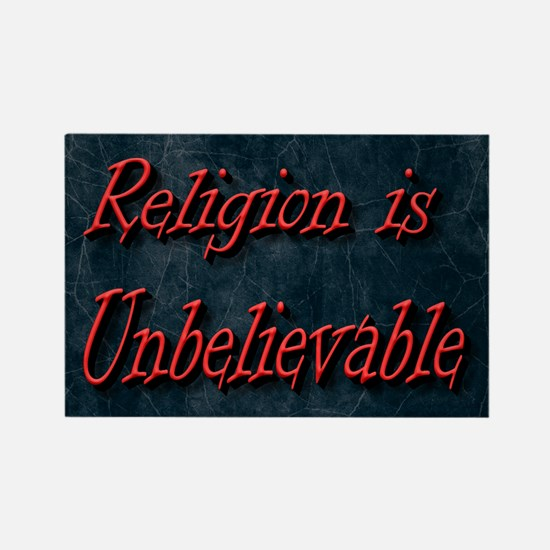 Religion is unbelievable Rectangle Magnet