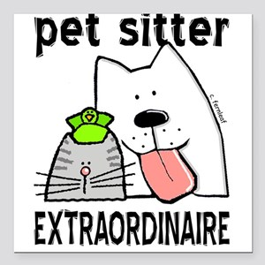 Pet Sitter Extraordinaire Square Car Magnet