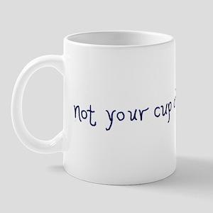 """Not Your Cup of Tea"" Mug"