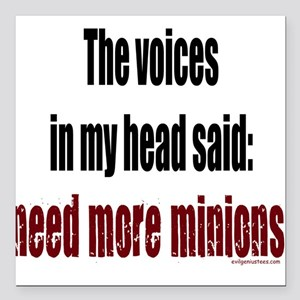 Voices said: need more minions Square Car Magnet