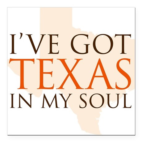 Texas in my Soul Square Car Magnet