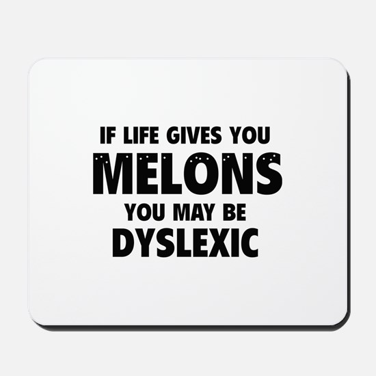 If Life Gives You Melons Mousepad