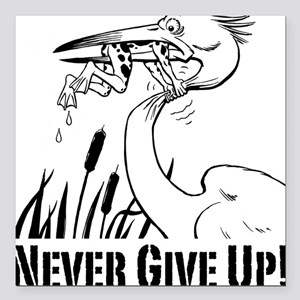 Never Give Up Square Car Magnet