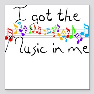 I got the music in me Square Car Magnet
